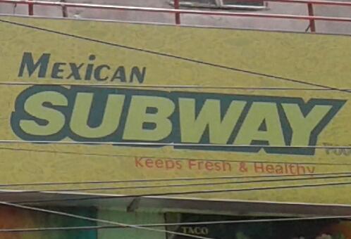 Mexican Subway
